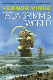 The Tatja Grimm's World ebook by Vernor Vinge