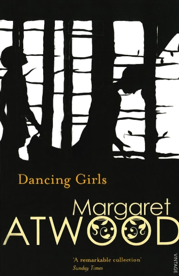 Dancing Girls and Other Stories ebook by Margaret Atwood