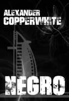 Negro: Crimen en Dubái ebook by Alexander Copperwhite