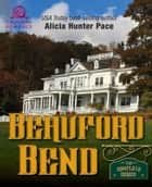 Beauford Bend ebook by Alicia Hunter Pace