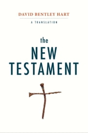 The New Testament - A Translation ebook by David Bentley Hart