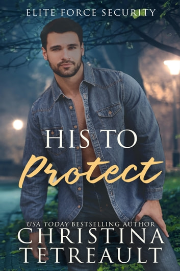 His To Protect ebook by Christina Tetreault