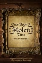 Once Upon A [Stolen] Time ebook by Samreen Ahsan