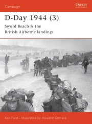 D-Day 1944 (3) - Sword Beach & the British Airborne Landings ebook by Ken Ford,Howard Gerrard