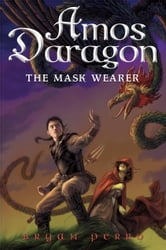 Amos Daragon #1: The Mask Wearer ebook by Bryan Perro
