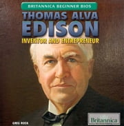 Thomas Alva Edison - Inventor and Entrepreneur ebook by Greg Roza,Heather Moore Niver