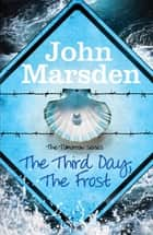 The Third Day, The Frost - Book 3 eBook by John Marsden