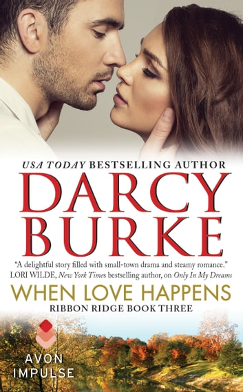 When Love Happens - Ribbon Ridge Book Three ebook by Darcy Burke