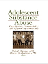 Adolescent Substance Abuse - Psychiatric Comorbidity and High Risk Behaviors ebook by