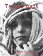 Tangled Webs ebook by Barbara M. Robinson