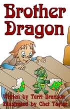Brother Dragon ebook by Terri Branson