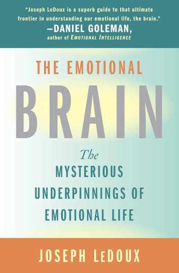 The Emotional Brain - The Mysterious Underpinnings of Emotional Life ebook by Joseph Ledoux