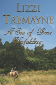 A Sea of Green Unfolding ebook by Lizzi Tremayne