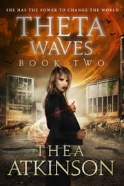 Theta Waves Book 2 - new adult dystopian post-apocalyptic romance ebook by Thea Atkinson