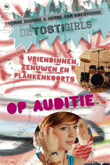De TostiGirls op auditie ebook by Yvonne Dudock