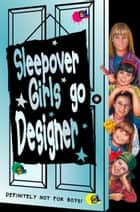 Sleepover Girls Go Designer (The Sleepover Club, Book 16) ebook by Narinder Dhami