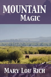 Mountain Magic ebook by Mary Lou Rich