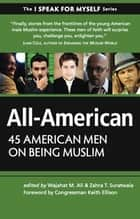 All-American - 45 American Men on Being Muslim ebook by Wajahat Ali, Zahra T Suratwala, Keith Ellison