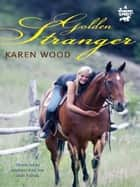 Golden Stranger (Diamond Spirit 4) ebook by Karen Wood
