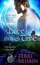 A Love Through Time ebook by Terri Brisbin