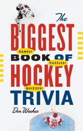 Biggest Book of Hockey Trivia, The ebook by Don Weekes