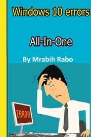 Windows 10 errors All in One First Edition ebook by mrabih rabo