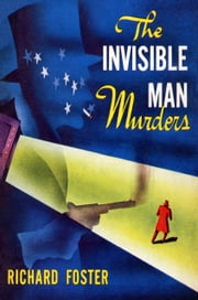The Invisible Man Murders ebook by Foster, Richard