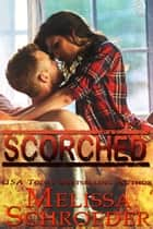 Scorched ebook by Melissa Schroeder