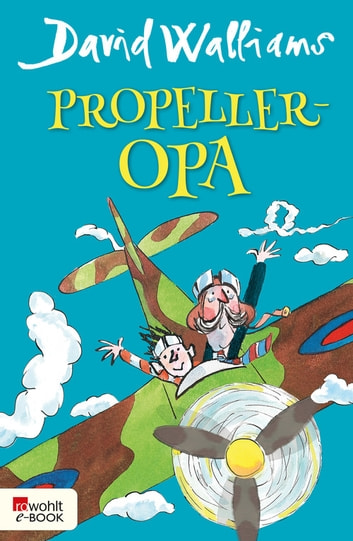 Propeller-Opa ebook by David Walliams