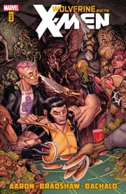 Wolverine & The X-Men by Jason Aaron Vol. 2 ebook by Jason Aaron,Nick Bradshaw,Chris Bachalo