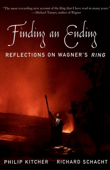 Finding an Ending - Reflections on Wagner's Ring ebook by Philip Kitcher,Richard Schacht
