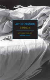 Act of Passion ebook by Georges Simenon