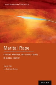 Marital Rape - Consent, Marriage, and Social Change in Global Context ebook by M. Gabriela Torres, Kersti Yllö