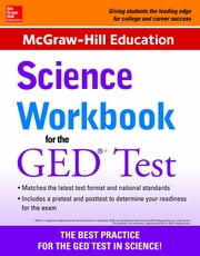 McGraw-Hill Education Science Workbook for the GED Test ebook by McGraw-Hill Education Editors