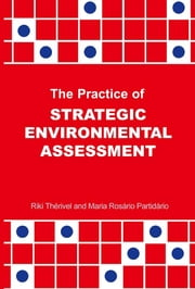 The Practice of Strategic Environmental Assessment ebook by Riki Therivel,Maria Rosario Paridario