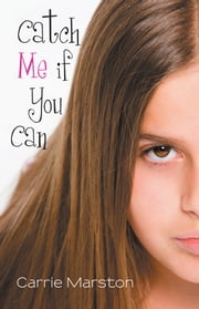 Catch Me If You Can ebook by Carrie Marston