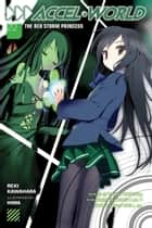 Accel World, Vol. 2 (light novel) - The Red Storm Princess ebook by Reki Kawahara