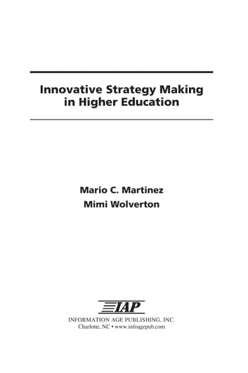 Innovative Strategy Making in Higher Education ebook by Mario Martinez,Mimi Wolverton