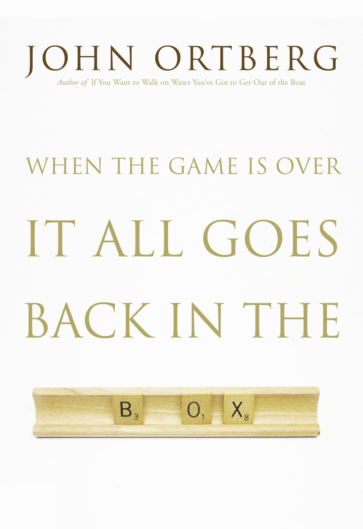 When the Game Is Over, It All Goes Back in the Box eBook by John ...