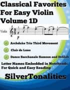 Classical Favorites for Easy Violin Volume 1 D ebook by Silver Tonalities