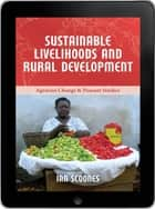 Sustainable Livelihoods and Rural Development eBook ebook by Ian Scoones
