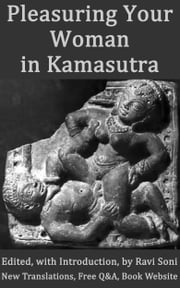 Pleasuring Your Woman in Kamasutra and Kamasastras ebook by Ravi Soni