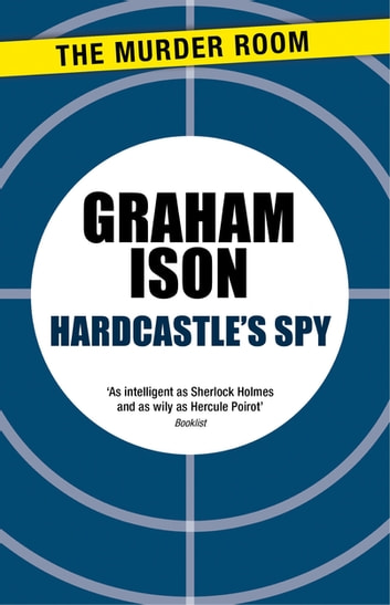 Hardcastle's Spy ebook by Graham Ison