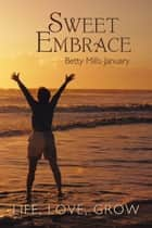 Sweet Embrace ebook by Betty Mills-January
