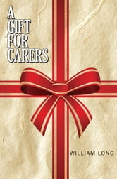 A Gift for Carers ebook by William Long