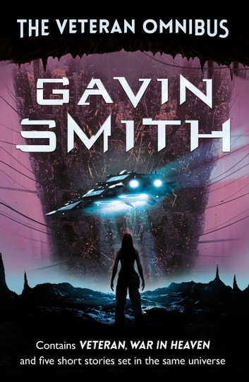 The Veteran Omnibus eBook by Gavin G. Smith