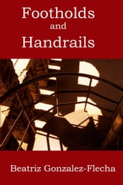 Footholds and Handrails ebook by Beatriz Gonzalez-Flecha