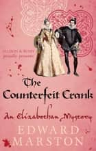 The Counterfeit Crank ebook by Edward Marston