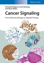 Cancer Signaling - From Molecular Biology to Targeted Therapy ebook by Christoph Wagener,Carol Stocking,Oliver Müller