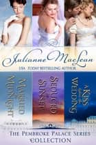 The Pembroke Palace Collection ebook by Julianne MacLean
